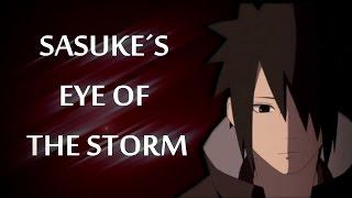 Sasuke Shinden 【AMV】(full story) ~ Eye Of The Storm ▪ (HD)