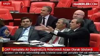CHP Yanlışlıkla Ali Özgündüz'ü Milletvekili Adayı Olarak Gösterdi