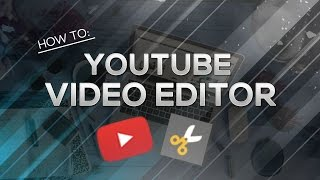 How to Use YouTube Video Editor and Add Music to Your YouTube Videos! (2017)
