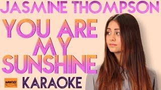 Download You are my Sunshine - (Jasmine Thompson Version) Karaoke