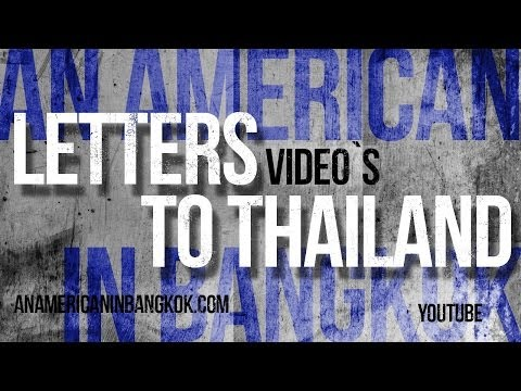 Letters to Thailand - Why Are Expats in Thailand So Angry and Bitter?