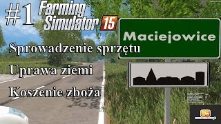 Farming Simulator 15 - Nowy sprzęt, uprawa ziemi, koszenie zboża #1