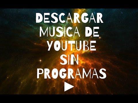 Como Descargar Musica De Youtube Sin Programas