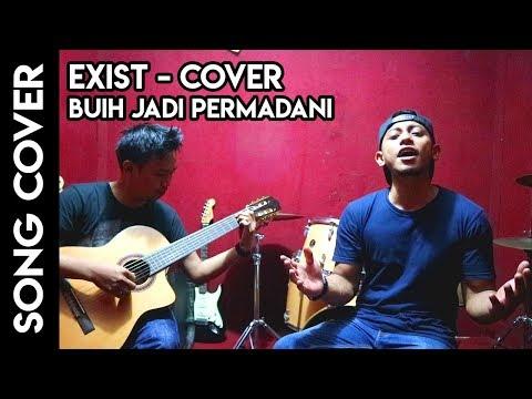 Buih Jadi Permadani - Exist (Cover)