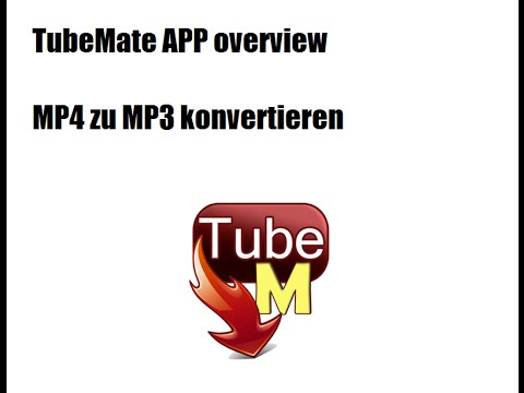 TubeMate APP overview       Videos downloaden und zu mp3 konvertieren [Deutsch]
