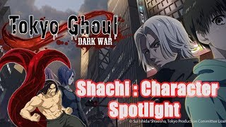 Tokyo Ghoul Dark War Shachi gameplay and guide video for dark war p...
