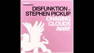 Disfunktion feat. Stephen Pickup - Chasing Clouds Away [OUT NOW!!]