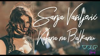 Sanja Vasiljevic - Kafana na Balkanu (Official Video 2018)