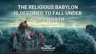 "Gospel Movie Clip ""The City Will be Overthrown"" (5) - The Religious Babylon Is Destined to Fall Under God's Wrath"