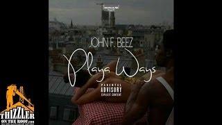 John F. Beez - Playa Ways [Thizzler.com]