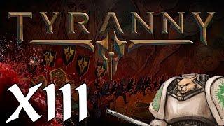 Tyranny PC cRPG - Lethian's Crossing - Part 13 Let's Play Tyranny