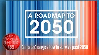 Climate Change : How to survive past  2050