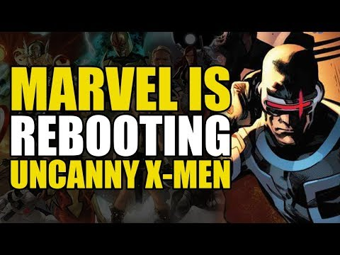 Marvel Rebooting The Uncanny X-Men?!