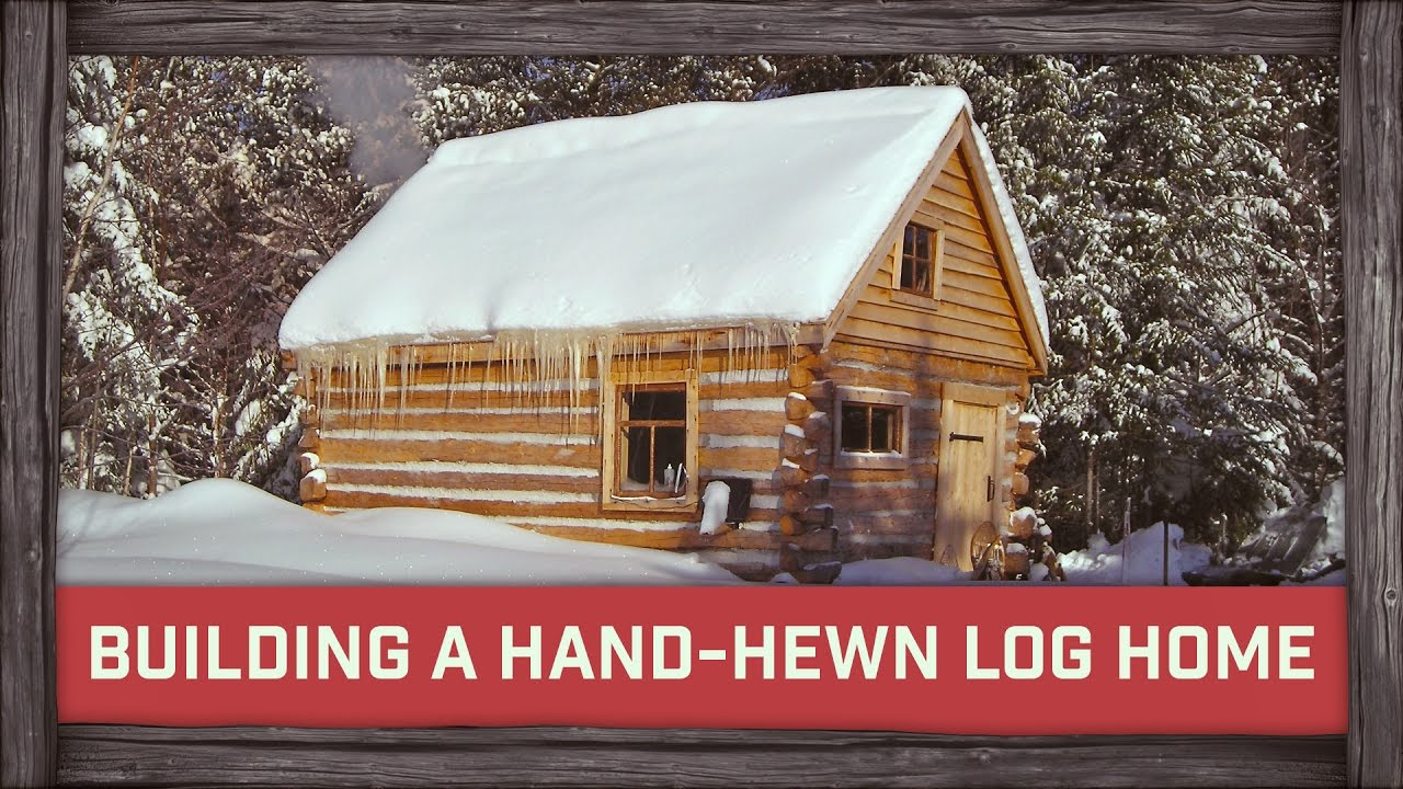 building the traditional hewn log home youtube - Home Building Tools