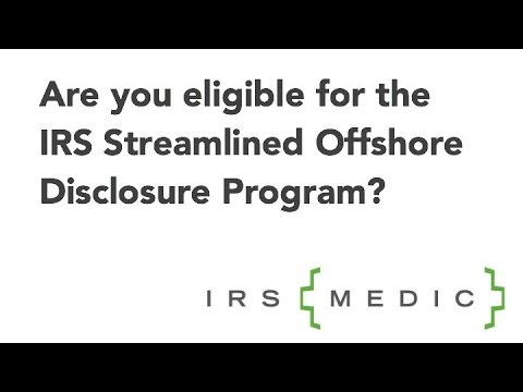 Are you eligible for the streamlined offshore disclosure program? Depends.