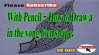 With Pencil - How to Draw a in the vong bien shape. Phni Tes in the vong bien shape There are many ways to ways to combine ornaments divided as Phni Tes ...