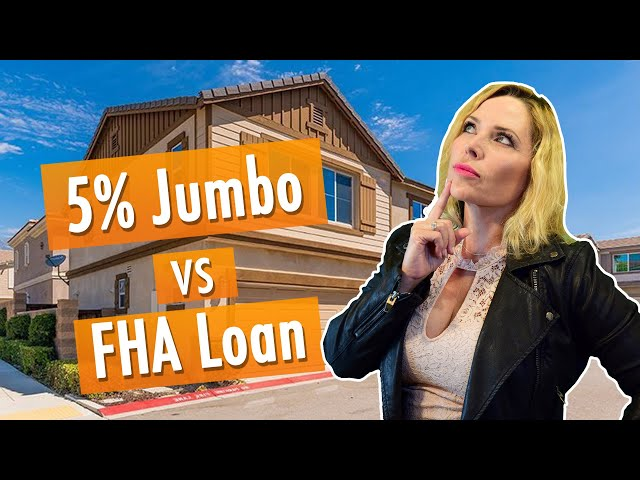 5% Down Jumbo in San Bernardino County VS FHA High Balance in LA County