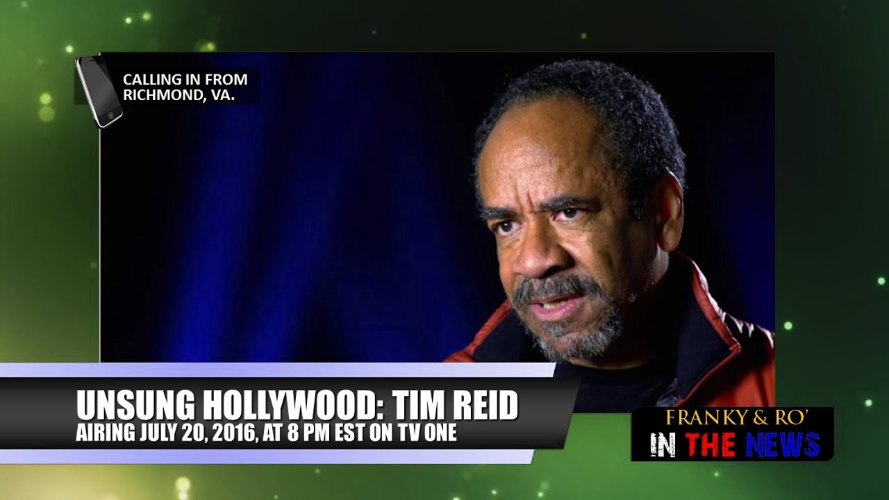 TV One: Unsung Hollywood interview with Tim Reid (Full Franky & Ro Episode)