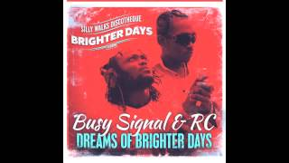 Busy Signal & RC - Dreams Of Brighter Days - Brighter Days Riddim - Nov 2013