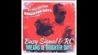 Busy Signal & RC - Dreams Of Brighter Days - Brighter Days Riddim - Nov 2013