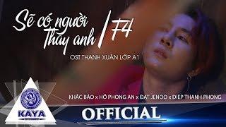 SẼ CÓ NGƯỜI THAY ANH - F4 ( Hồ Phong An - Đạt jenoo - Khắc Báo - Diệp Thanh Phong ) | OFFICIAL MV