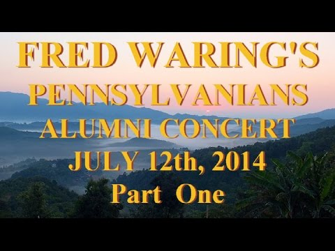 Fred Waring's Pennsylvanians: Alumni Reunion Concert-Part One