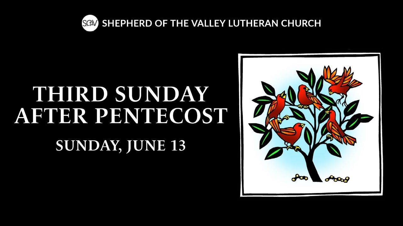 Third Sunday after Pentecost Worship Service - June 13, 2021