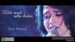 """ Abhi Mujh Mein Kahin "" Unplugged Cover Ft.Sniti Mishra"