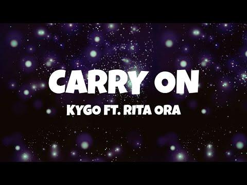 Kygo - Carry On (Lyrics) Feat. Rita Ora