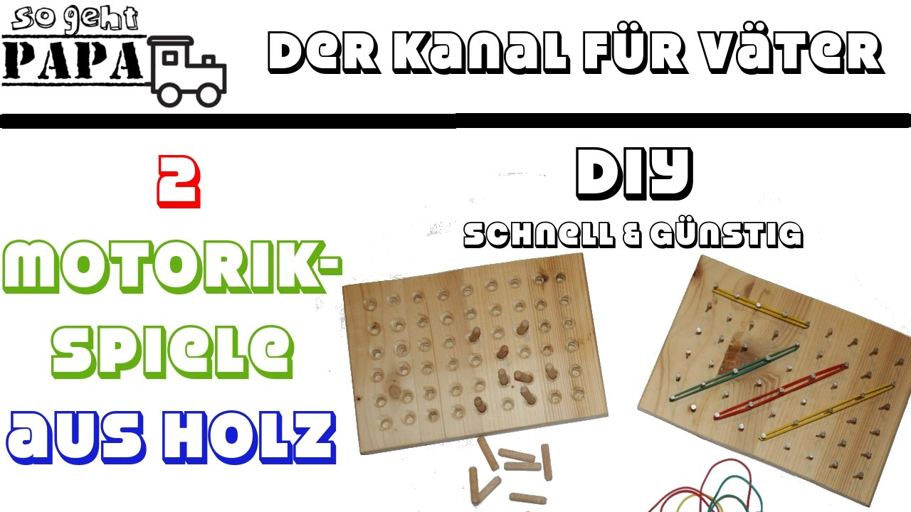 2 motorikspiele aus holz selber machen diy spiele f r kinder so geht papa youtube. Black Bedroom Furniture Sets. Home Design Ideas