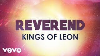 Kings Of Leon - Reverend [Lyric Video]