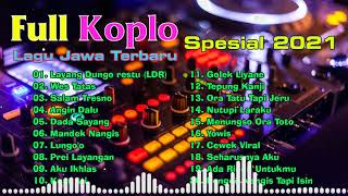 Koplo Jawa Terbaru 2021 Full Album Tanpa Iklan Layang Dungo Restu Ldr MP3