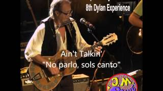 "Ain't Talkin - ""No parlo, sols canto"" - Bob Dylan catalan version"