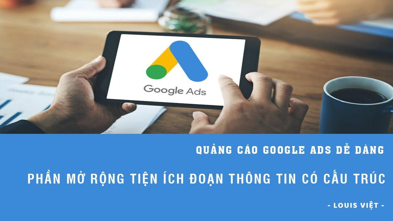 Hướng Dẫn Cài Đặt Phần Mở Rộng Đoạn Thông Tin Có Cấu Trúc – Quảng Cáo Google Ads 2020