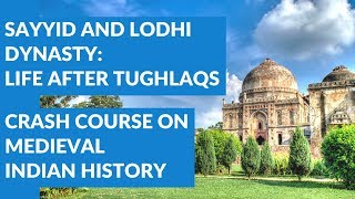 Sayyid and Lodhi Dynasty - Life after Tughlaqs | Crash Course On Medieval Indian History