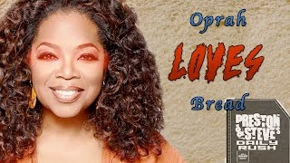 Oprah Loves Bread - Preston & Steve's Daily Rush