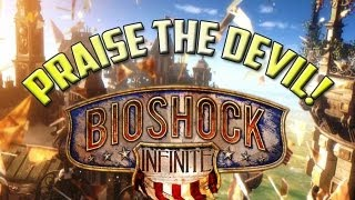 PRAISE THE DEVIL! Bioshock Infinite Ultra Graphics PC 1080p (Part 2)
