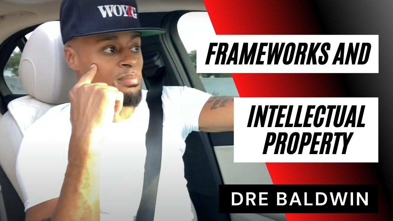 Frameworks & Intellectual Property | Dre Baldwin