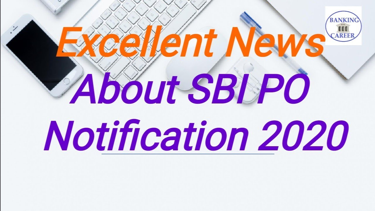 Very good News About SBI PO Notification 2020