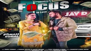 Official Promo Song Focus in Love Singer Jay D ft. Poonam Sohal Paramjeet Films