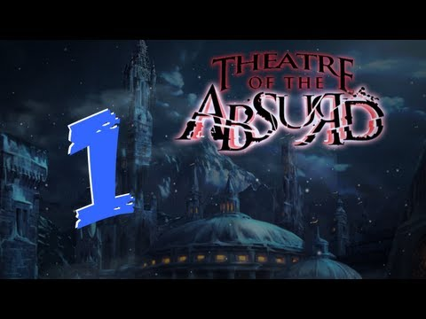 Theater of the Absurd [01] w/YourGibs - Chapter 1: Bell Tower - Start - Part 1