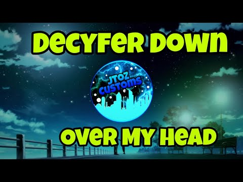 Christian Nightcore - Decyfer Down - Over My Head