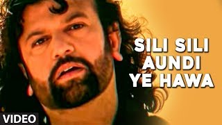 """Sili Sili Aundi Ye Hawa"" - Full Video Song by Hans Raj Hans"