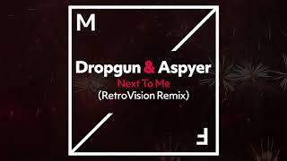 Dropgun Aspyer Next To Me RetroVision Remix.mp3