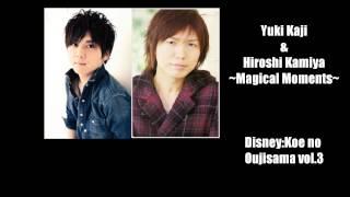 Yuki Kaji & Hiroshi Kamiya ~ Magical Moments