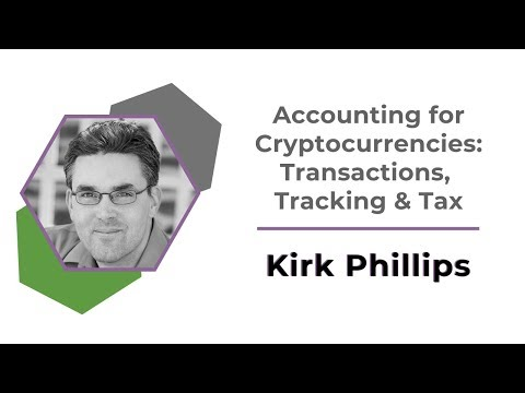 BTC2019: Accounting for Cryptocurrencies | Kirk Phillips