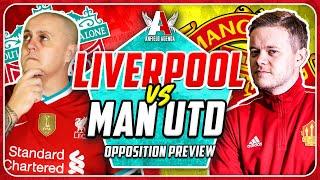 GOLDBRIDGE! Liverpool vs Man United Opposition Preview