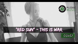 Red Sun - thisiswar cover by Katie Cole - pledge music reward