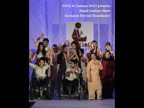 "FDCI & Tamana presents Khadi Fashion Show ""Inclusion Beyond Boundaries"""