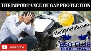The Importance Of GAP Protection Or Is It A Waste Of Money - 850 Club Credit Consultation
